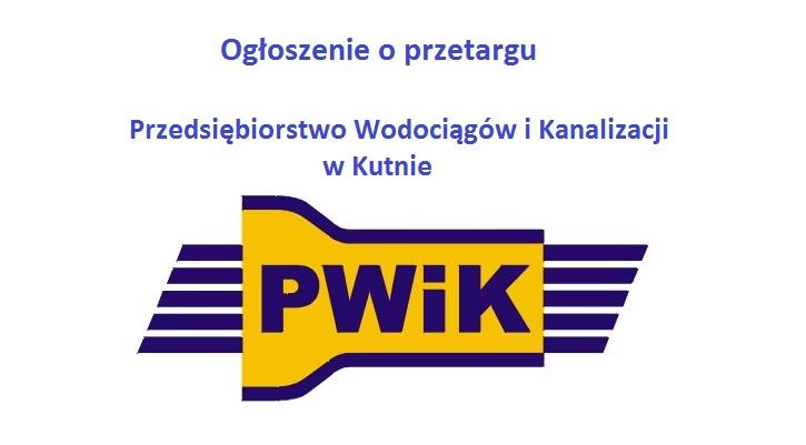 Przedsiębiorstwo Wodociągów i Kanalizacji Sp. z o.o. w Kutnie ogłosiło przetarg nieograniczony sektorowy na roboty budowlane  - Zdjęcie główne