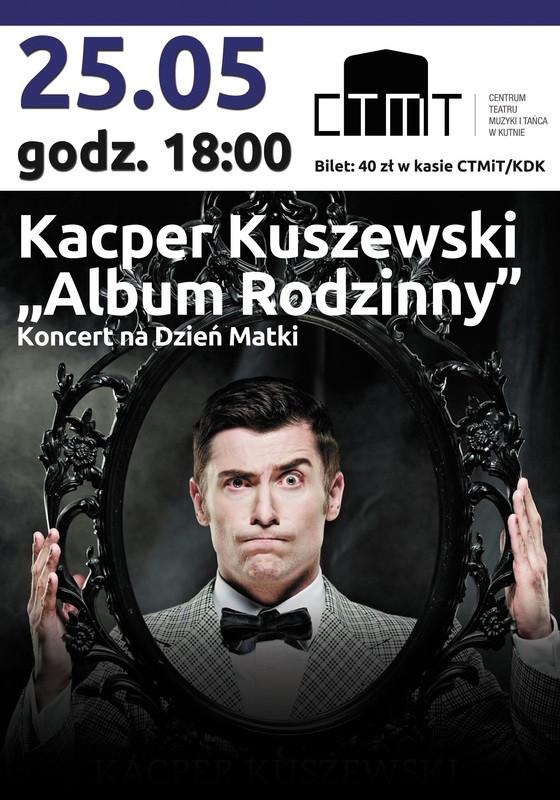 """Koncert na Dzień Matki - Kacper Kuszewski """"Album rodzinny"""" w CTMiT - Zdjęcie główne"""