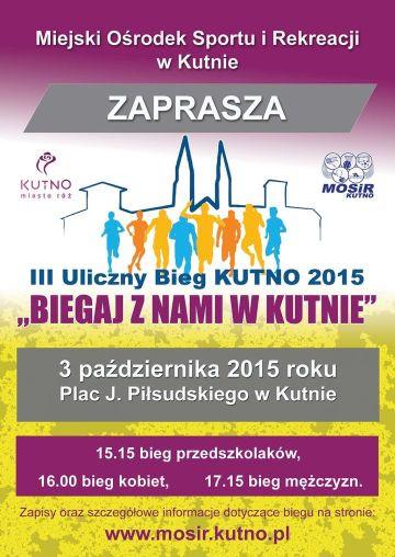 """III Bieg Uliczny Kutno 2015 """"Biegaj z nami w Kutnie"""" - Zdjęcie główne"""
