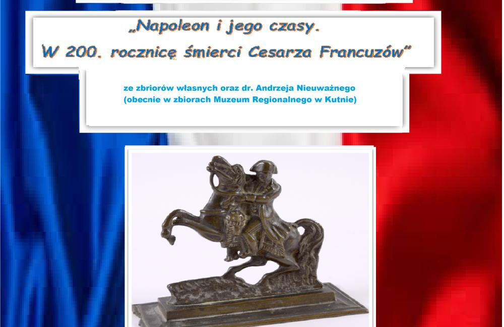 """""""Napoleon i jego czasy..."""". Muzeum zaprasza na wyjątkową wystawę - Zdjęcie główne"""