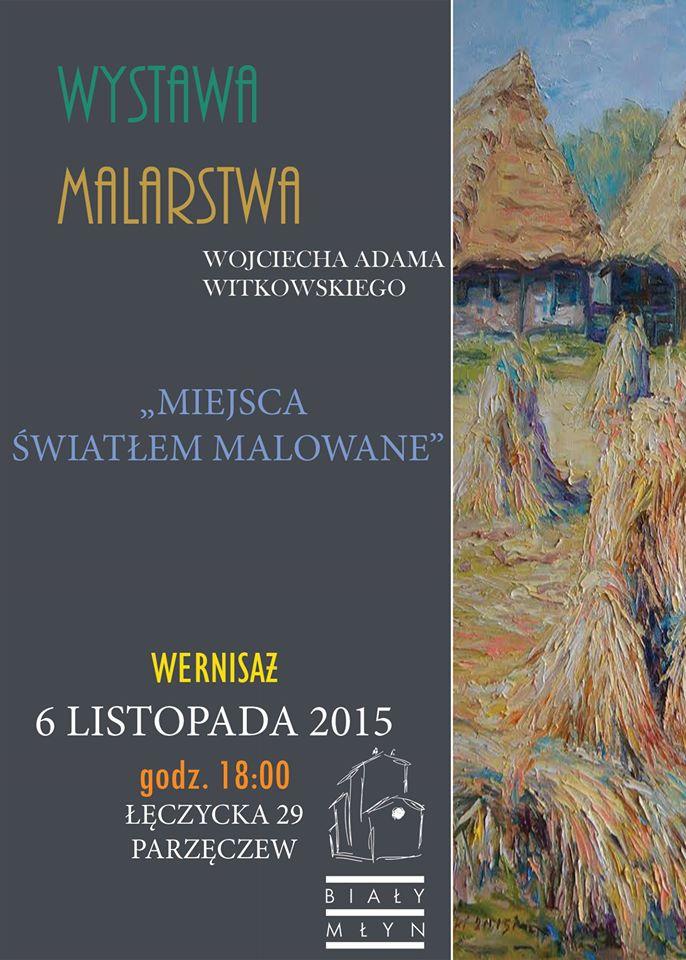 Wystawa malarstwa Wojciecha Adama Witkowskiego - Zdjęcie główne