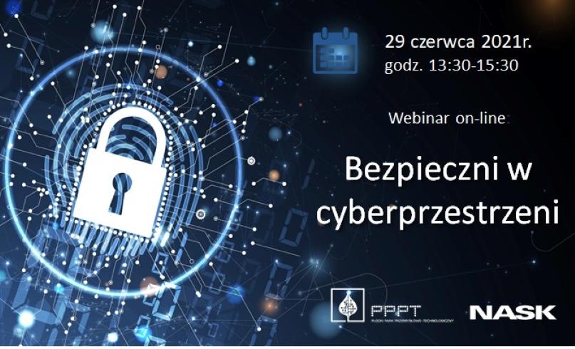 Jak ustrzec się przed zagrożeniami w Internecie?  - webinar Bezpieczni w cyberprzestrzeni - Zdjęcie główne