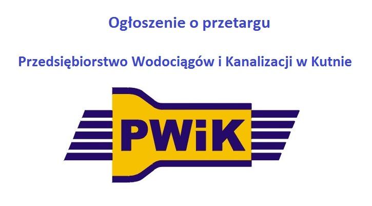 Przedsiębiorstwo Wodociągów i Kanalizacji Sp. z o.o. w Kutnie ogłosiło przetarg nieograniczony sektorowy na roboty budowlane. - Zdjęcie główne