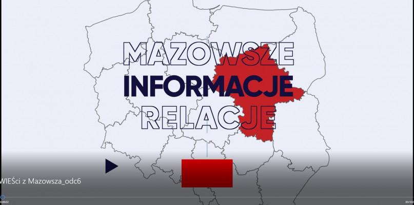 Wieści z Mazowsza odc. 6 [WIDEO] - Zdjęcie główne