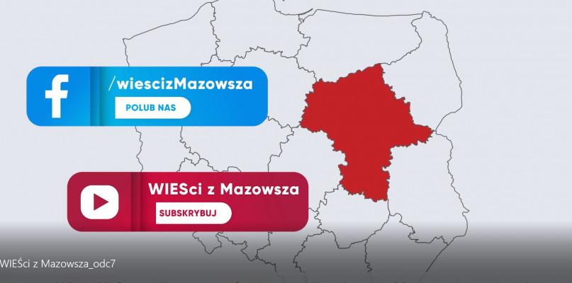 Wieści z Mazowsza cz. 7 [WIDEO] - Zdjęcie główne