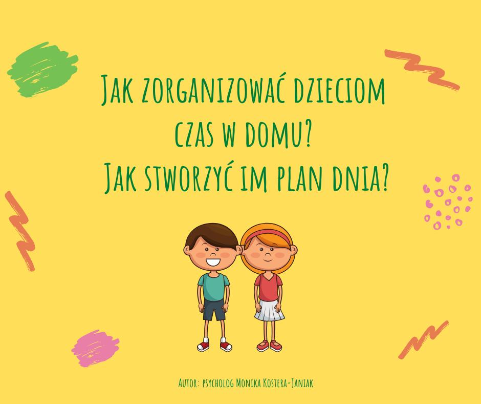 Psycholog radzi: Jak zorganizować dzieciom czas w domu i jak stworzyć im plan dnia? - Zdjęcie główne