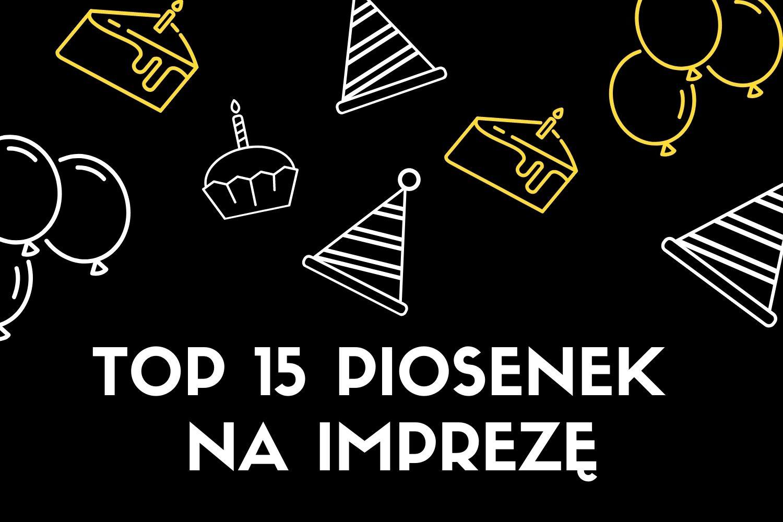 Tych piosenek nie może zabraknąć na Twojej imprezie! [TOP 15] - Zdjęcie główne