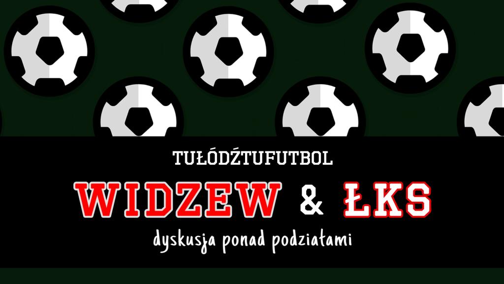 Polsat docenia Derby Łodzi. Typujemy wyjściowe jedenastki Widzewa i ŁKS-u | TuŁódźTuFutbol - Zdjęcie główne